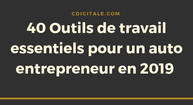 Auto entrepreneur 2019 : les outils qui améliorent votre productivité