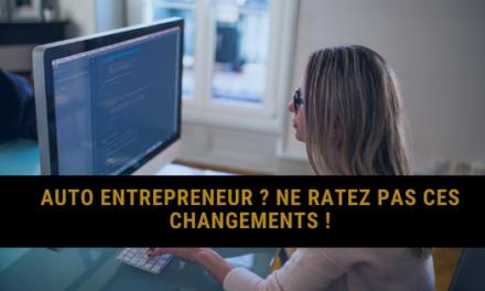 Auto entrepreneur: Ne ratez pas ces changements en 2020 !