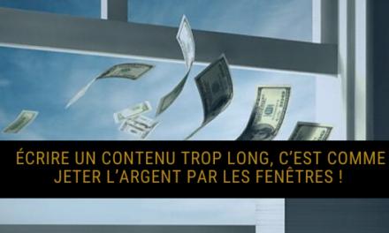 Écrire un contenu trop long, c'est jeter l'argent par les fenêtres ! (Qu'en est-il en 2020)