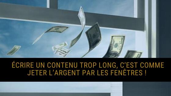 Écrire un contenu trop long, c'est jeter l'argent par les fenêtres ! (Qu'en est-il en 2021)