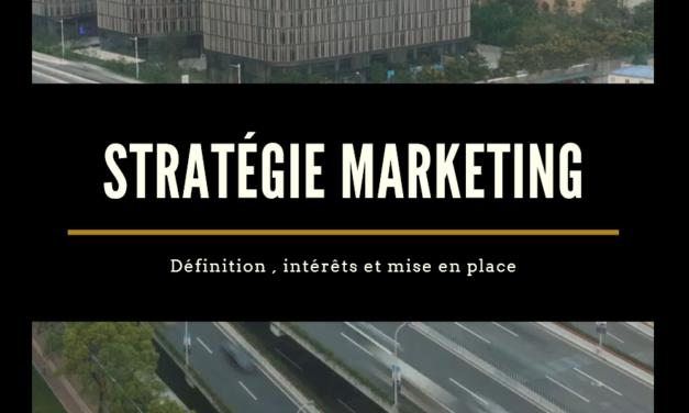 2020 Stratégie marketing définition complète : intérêts , étapes et succès !
