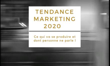 Tendance Marketing 2020 : Ce qui va se produire et dont personne ne parle !