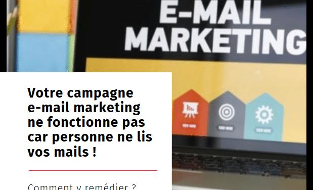 Votre campagne e-mail marketing ne fonctionne pas car personne ne lis vos mails (Comment y remédier pour 2020? )