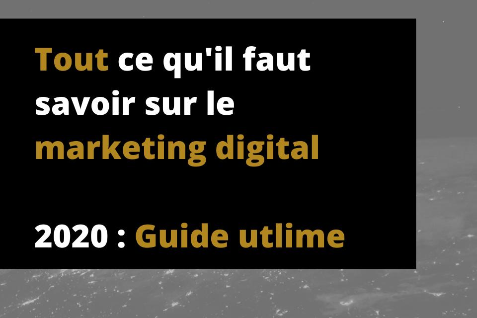 Qu'est ce que le Marketing digital ? (Guide ultime 2020)
