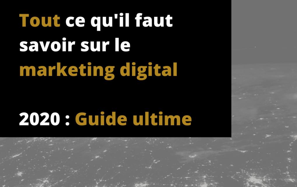 Qu'est ce que le Marketing digital ? (Guide ultime 2021)