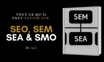 SEO,SME, SEA, SMO on vous explique tout pas à pas ! Guide 2020