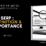 SERP : définition, enjeux et importance pour le seo