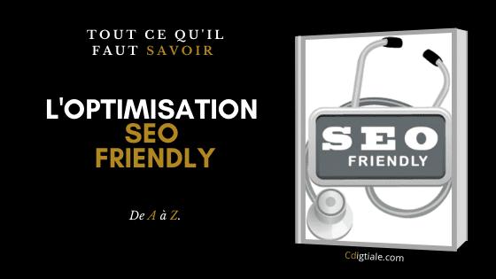 Pourquoi et comment créer un site SEO friendly ?