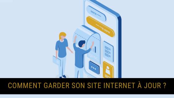 Comment garder son site internet à jour ?