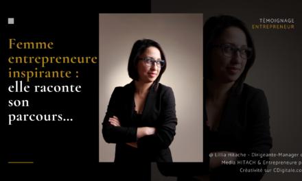 Femme entrepreneure inspirante : elle raconte son parcours…