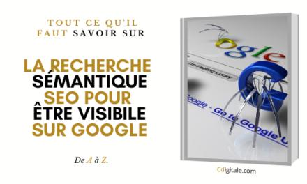 Être visible sur Google grâce au cocon sémantique seo !