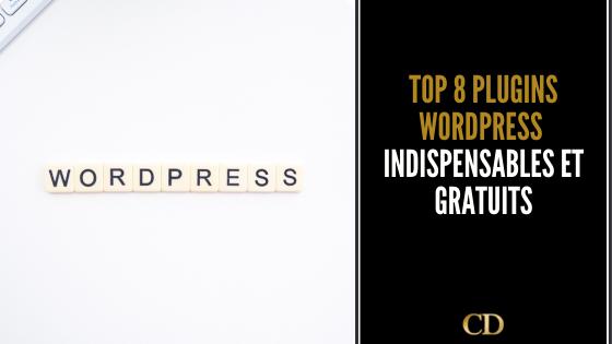 8 plugins WordPress indispensables (et gratuits) dont chaque site a besoin